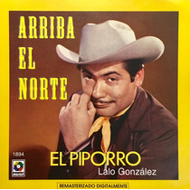 Cd El Piporro Lalo Gonzalez Arriba El Norte