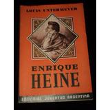 Enrique Heine Paradoja Y Poeta (1946) Louis Untermeyer