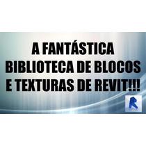 Biblioteca Fantástica Revit 13000 Blocos E Texturas+50 Projs