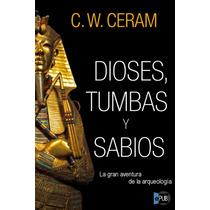 Dioses Tumbas Y Sabios - C W Ceram - Libro
