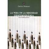 La Vida En La Sociedad Contemporánea - Carlos Strasser - Fce