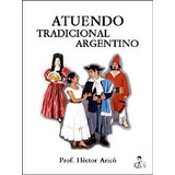 Atuendo Tradicional Argentino - Héctor Aricó