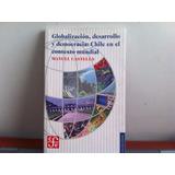 Globalizacion, Desarrollo Y Democracia:chile,manuel Castells