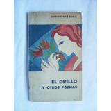 El Grillo Y Otros Poemas / Conrado Nalé Roxlo