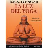 La Luz Del Yoga; B.k.s. Iyengar Envío Gratis
