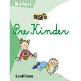 Desafio Pre Kinder Ciencias Editorial Santillana