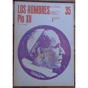 Los Hombres De La Historia Nº 35. Pío Xii