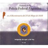 Historia De La Policia Federal Argentina Imagenes De Ayer Y