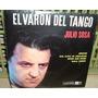 Julio Sosa El Varon Del Tango Rencor Simple Argentino C/tapa