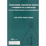 Aparejadores, Arquitectos Técnicos E Ingenieros Envío Gratis