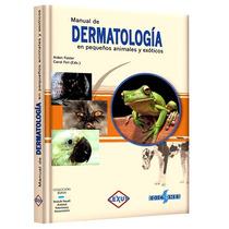Manual Dermatología Pequeños Animales Exóticos Veterinaria