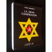 La Gran Conspiracion Judia Traian Romanescu