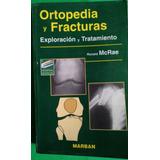 Ortopedia Y Fracturas Exploración Y Tratamiento Mcrae