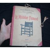 Libro Antiguo Mobiliario Flamenco Historia Mueble Champier