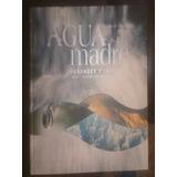 Libro Agua Madre - Verdades E Imágenes