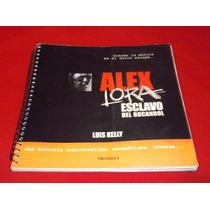 El Tri Alex Lora - Esclavo Del Rocanrol Libro De Coleccion