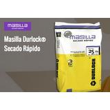 Masilla Durlock Secado Rápido X 25 Kg. Liquido Stock!!