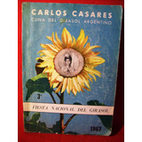 Carlos Casares Tercer Fiesta Nacional Cuna Girasol Argentino