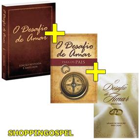 Kit Desafio De Amar 3 Livros - Amar + Dia A Dia + Pais