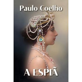Livro A Espiã - Paulo Coelho Frete 10 Reais