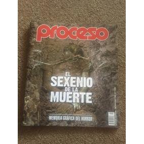 Revista Proceso El Sexenio De La Muerte Edicion Especial
