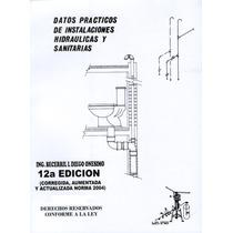 Datos Practicos De Instalaciones Hidraulicas Y Sanitarias