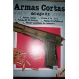 Fasciculo Armas Cortas Del Siglo Xx N° 7