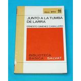 Junto A La Tumba De Larra Ernesto Giménez Caballero Rtv