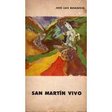 Jose Luis Busaniche - San Martin Vivo