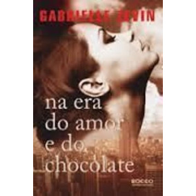 Livro Na Era Do Amor E Do Chocolate Gabrielle Zevin