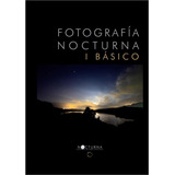Libro De La Fotografía Nocturna