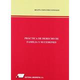 Practica De Derecho De Familia Y Sucesiones; Begoña Fernand
