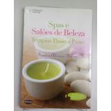 Livro Spas E Salões De Beleza - Terapias Passo A Passo