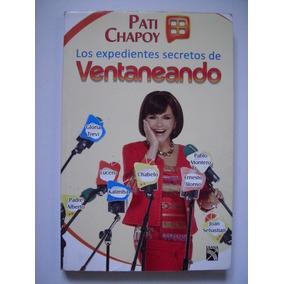 Los Expediente Secretos De Ventaneando - Pati Chapoy 2009