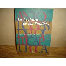 La Hechura De Las Políticas - Luis F. Aguilar
