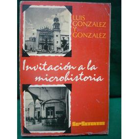 Luis González Y González, Invitación A La Microhistoria.