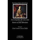 Sor Juana Inés De La Cruz Los Empeños De Una Casa Cátedra