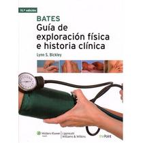 Bates. Guía De Exploración Física E Historia Clínica. 2013