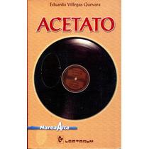 Acetato - Eduardo Villegas Guevara / Lectorum