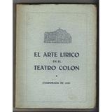 El Arte Lirico En El Teatro Colon Temporada De 1933