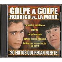 Rodrigo Vs La Mona Jimenez Golpe A Golpe Cd Como Nuevo