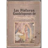Las Pinturas Guadalupanas De Fernando Leal. Islas García.-