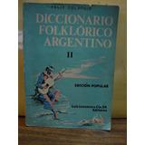 Diccionario Folklorico Argentino. Felix Coluccio. Tomo 2