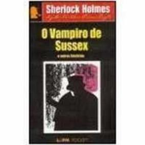 Livro Vampiro De Sussex E Outras Histórias Sherlock Holmes