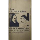 Lezama Lima José / Esferaimagen. Sierpe De Góngora / 1era