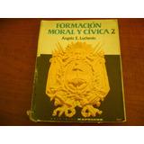 Formacion Moral Y Civica 2.de Angela Luchenio