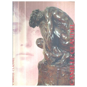 Livro Camille Claudel Esculturas