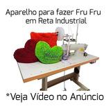 Aparelho Para Fazer Tapete Fru Fru Reta Industrial Original
