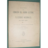 Formacion Padron Electoral Elecciones 1912 Oficial Leyes