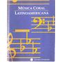 Musica Coral Latinoamericana Graciela Tarchini